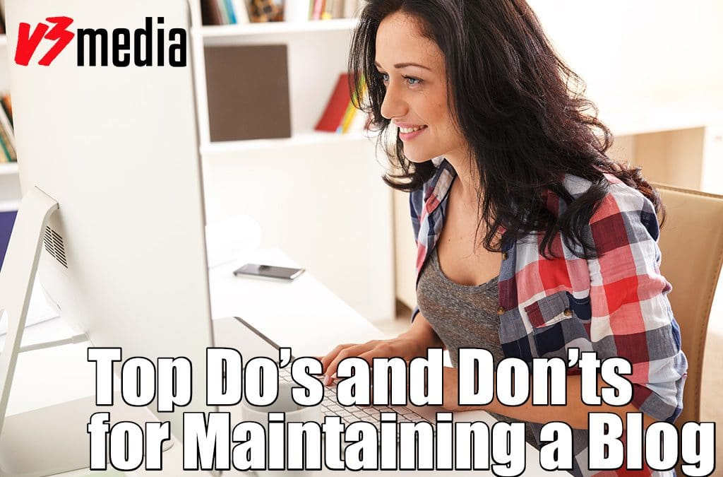 Top Do's and Don'ts for Maintaining a Blog