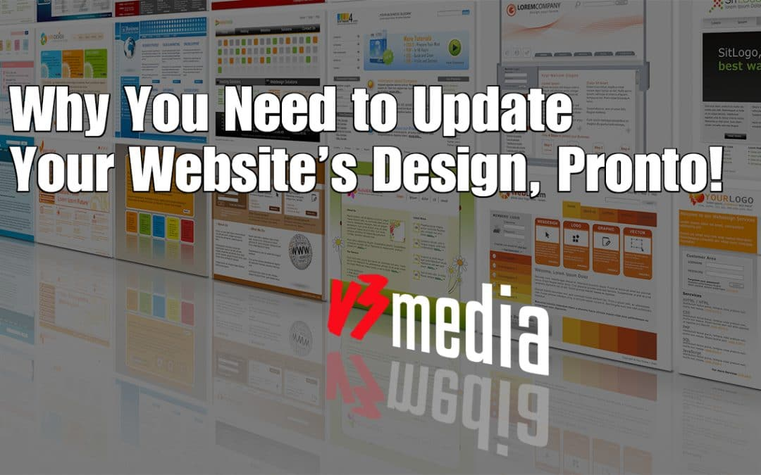 Why You Need to Update Your Website's Design, Pronto